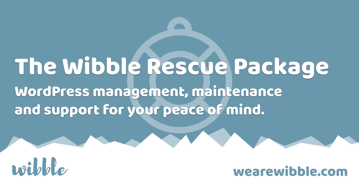 The Wibble Rescue Package - WordPress hosting, management and support