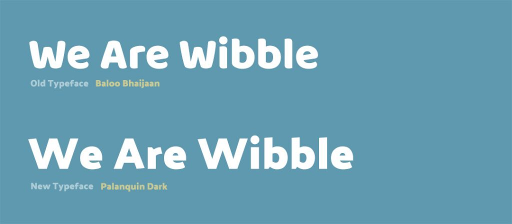 We Are Wibble Blog - Brand Refresh Part 1 - New Typeface
